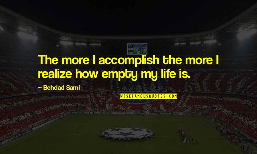 Quotes Bunuel Quotes By Behdad Sami: The more I accomplish the more I realize