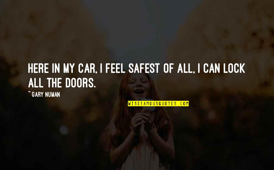 Quotes Bunuel Quotes By Gary Numan: Here in my car, I feel safest of