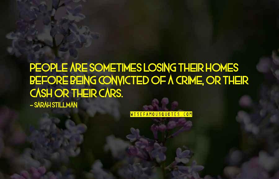 Quotes Bunuel Quotes By Sarah Stillman: People are sometimes losing their homes before being