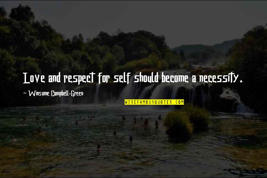 Quotes Campbell Quotes By Winsome Campbell-Green: Love and respect for self should become a