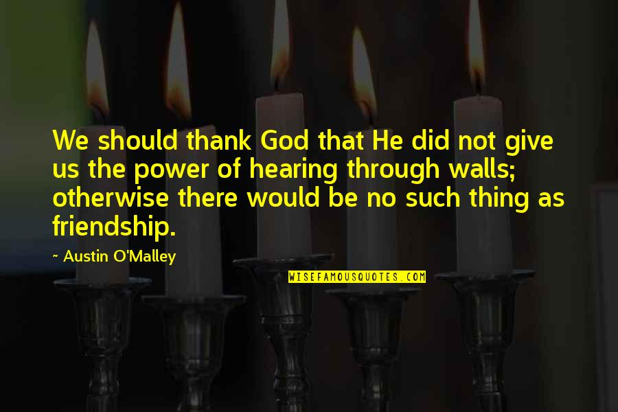 Quotes Darwin Survival Fittest Quotes By Austin O'Malley: We should thank God that He did not