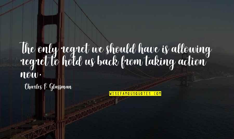 Quotes Darwin Survival Fittest Quotes By Charles F. Glassman: The only regret we should have is allowing
