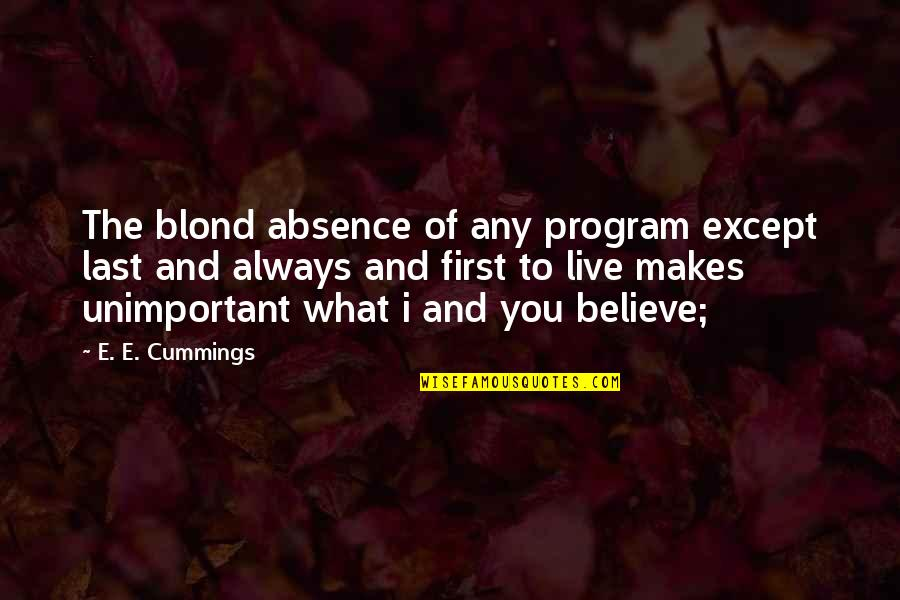 Quotes Darwin Survival Fittest Quotes By E. E. Cummings: The blond absence of any program except last