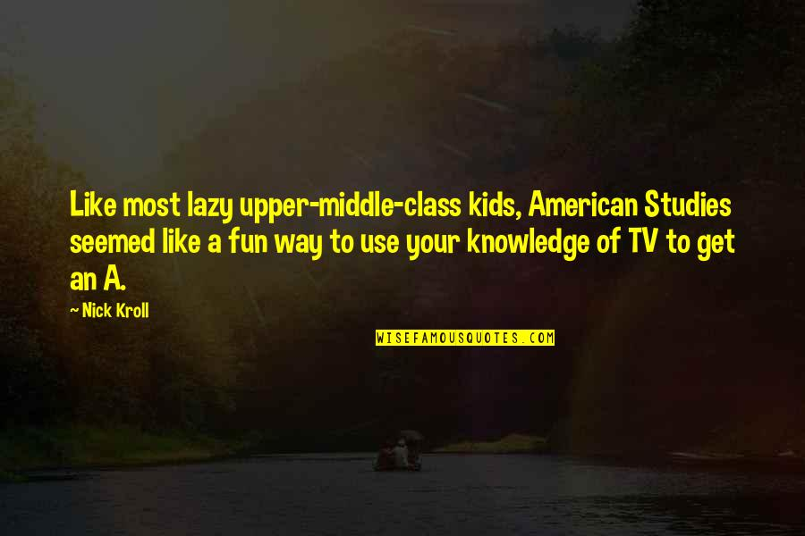 Quotes Darwin Survival Fittest Quotes By Nick Kroll: Like most lazy upper-middle-class kids, American Studies seemed