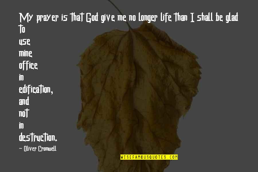 Quotes Darwin Survival Fittest Quotes By Oliver Cromwell: My prayer is that God give me no