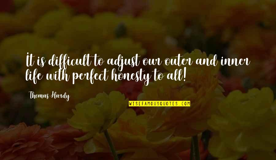 Quotes Darwin Survival Fittest Quotes By Thomas Hardy: It is difficult to adjust our outer and