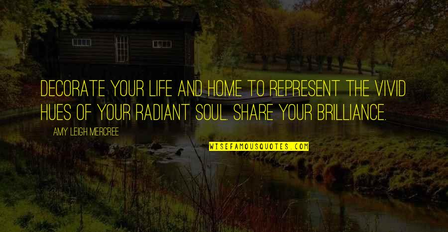 Quotes Decorate Quotes By Amy Leigh Mercree: Decorate your life and home to represent the