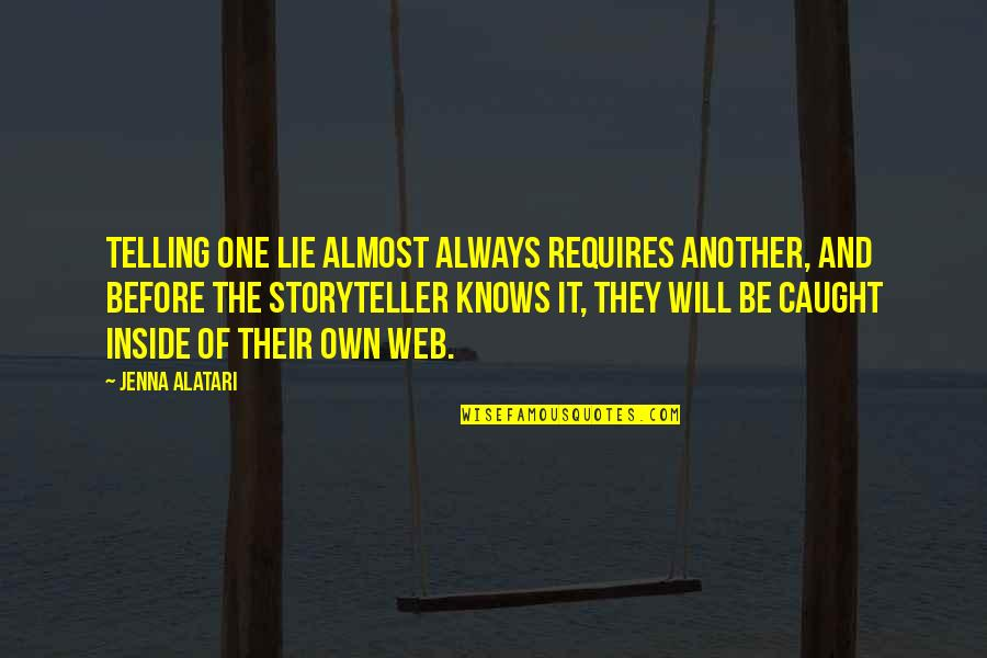 Quotes Departing Colleague Quotes By Jenna Alatari: Telling one lie almost always requires another, and