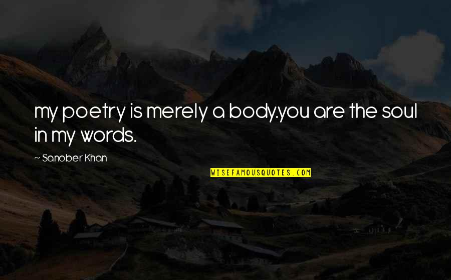 Quotes Describe Beauty Girl Quotes By Sanober Khan: my poetry is merely a body.you are the
