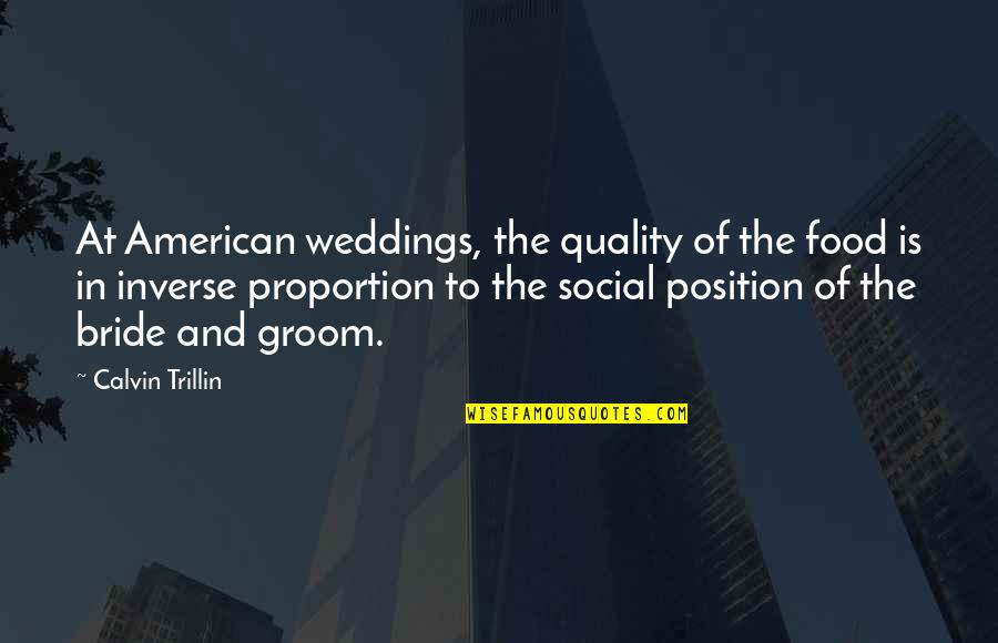 Quotes Elena Undone Quotes By Calvin Trillin: At American weddings, the quality of the food