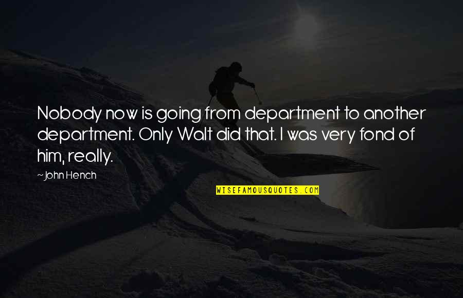 Quotes Elena Undone Quotes By John Hench: Nobody now is going from department to another