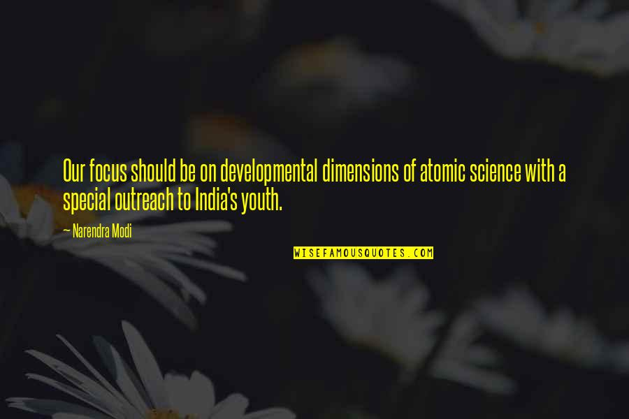 Quotes Elena Undone Quotes By Narendra Modi: Our focus should be on developmental dimensions of