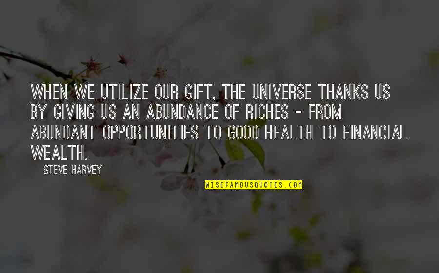 Quotes From Jfk About The Cuban Missile Crisis Quotes By Steve Harvey: When we utilize our gift, the universe thanks