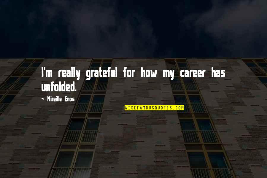 Quotes From The Constitution About Republicanism Quotes By Mireille Enos: I'm really grateful for how my career has