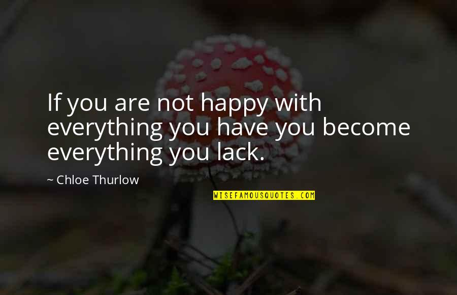 Quotes Habibie Ainun Quotes By Chloe Thurlow: If you are not happy with everything you