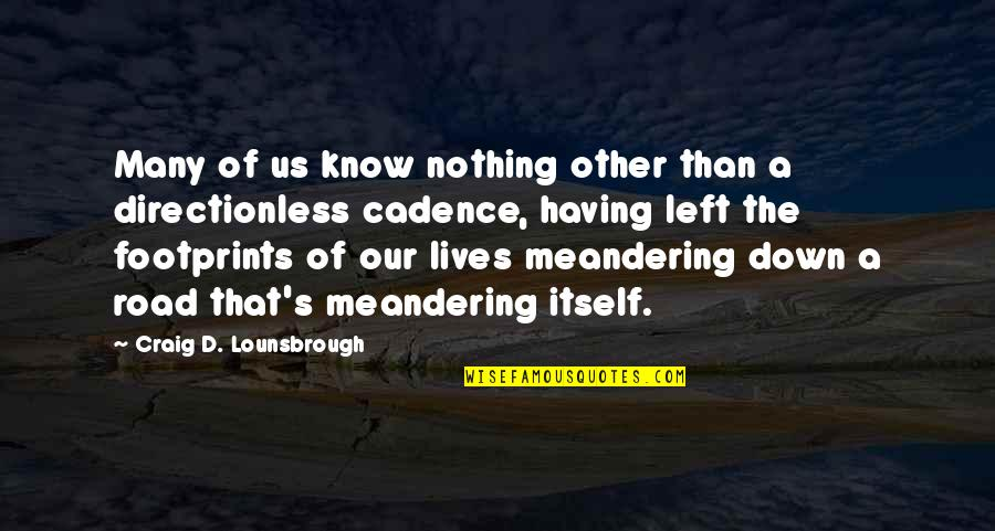 Quotes Habibie Ainun Quotes By Craig D. Lounsbrough: Many of us know nothing other than a