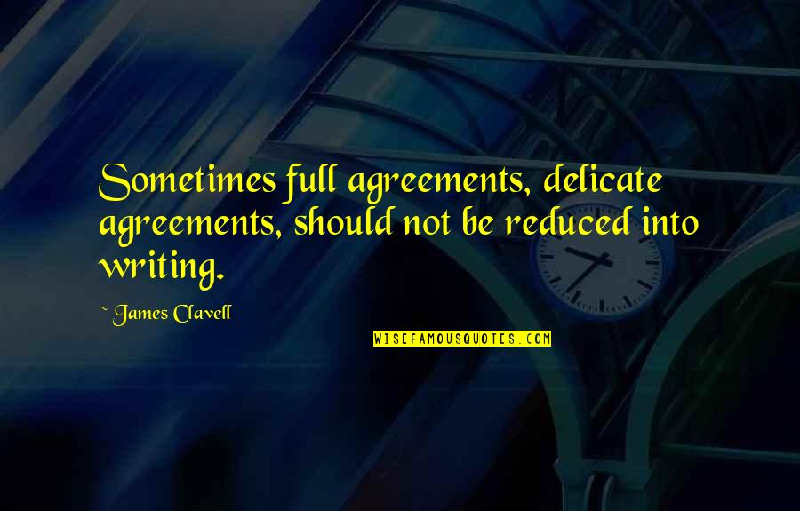 Quotes Habibie Ainun Quotes By James Clavell: Sometimes full agreements, delicate agreements, should not be