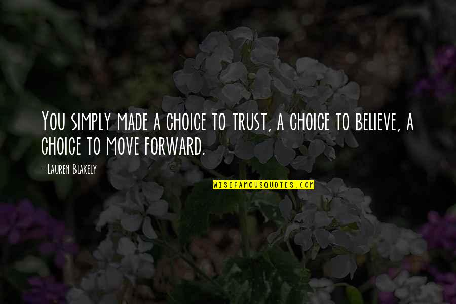 Quotes Habibie Ainun Quotes By Lauren Blakely: You simply made a choice to trust, a