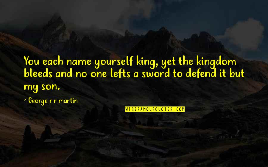 Quotes Heine Quotes By George R R Martin: You each name yourself king, yet the kingdom