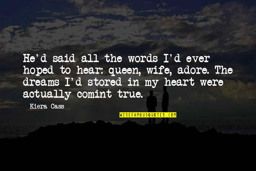 Quotes Heine Quotes By Kiera Cass: He'd said all the words I'd ever hoped