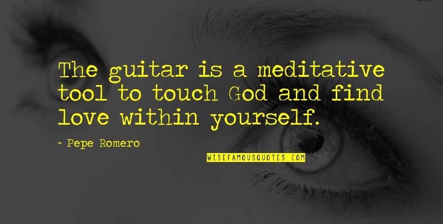 Quotes Herzog De Meuron Quotes By Pepe Romero: The guitar is a meditative tool to touch
