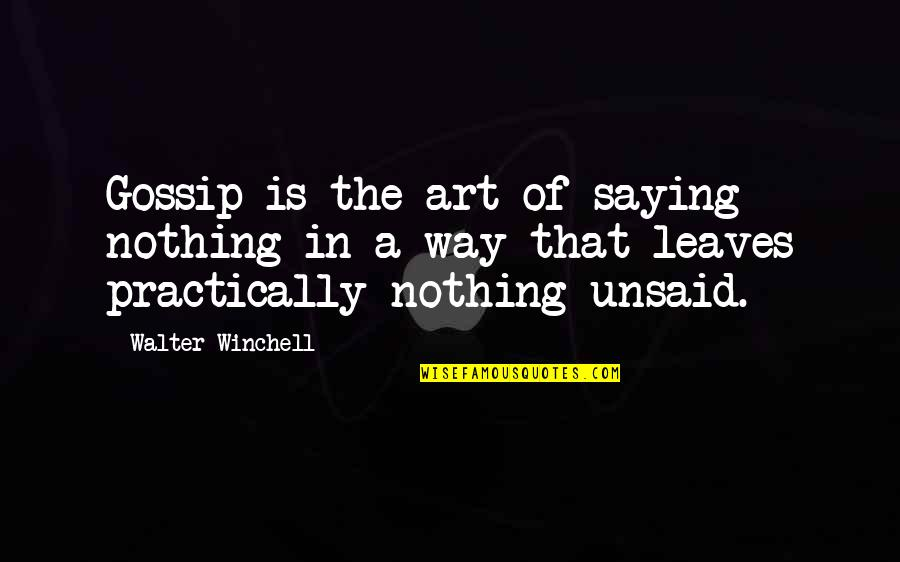Quotes Hitchens Religion Quotes By Walter Winchell: Gossip is the art of saying nothing in