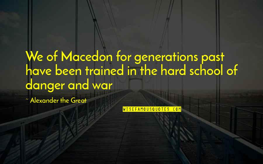 Quotes Imago Quotes By Alexander The Great: We of Macedon for generations past have been