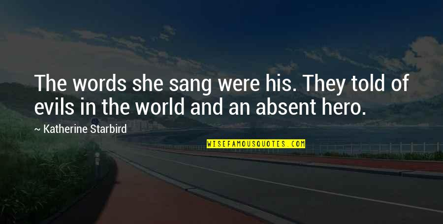 Quotes Imago Quotes By Katherine Starbird: The words she sang were his. They told