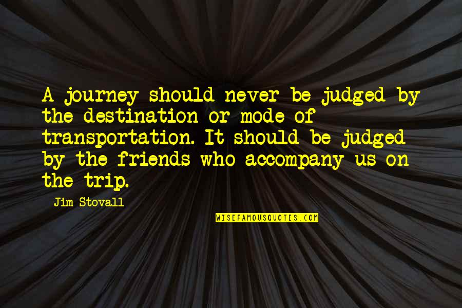 Quotes Insight Understanding Quotes By Jim Stovall: A journey should never be judged by the