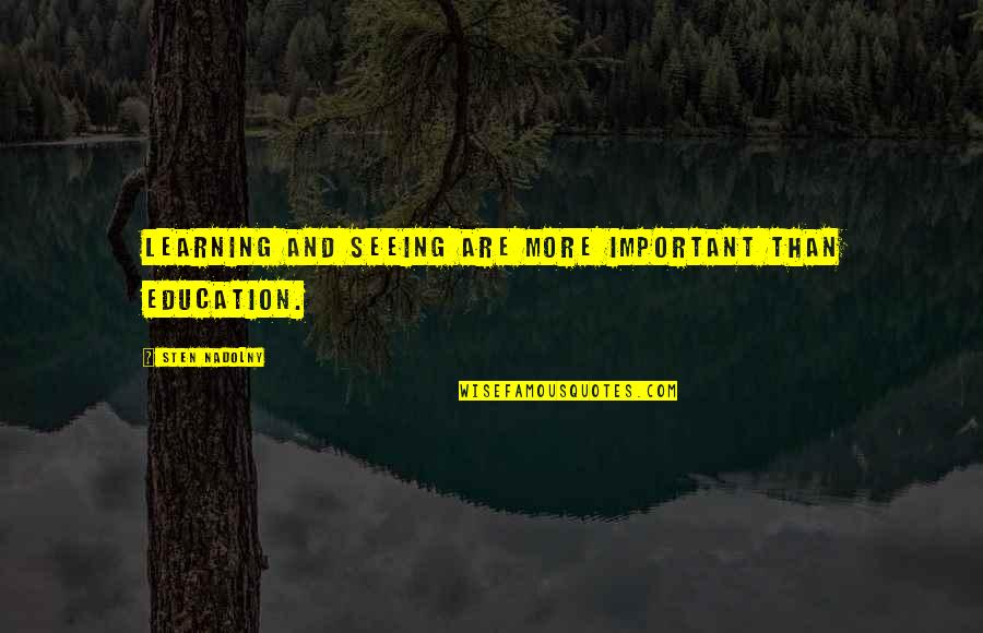 Quotes Jurassic Park 3 Quotes By Sten Nadolny: Learning and seeing are more important than education.