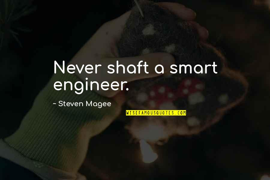 Quotes Jurassic Park 3 Quotes By Steven Magee: Never shaft a smart engineer.