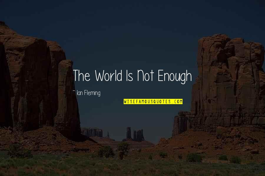 Quotes Kant Freedom Quotes By Ian Fleming: The World Is Not Enough