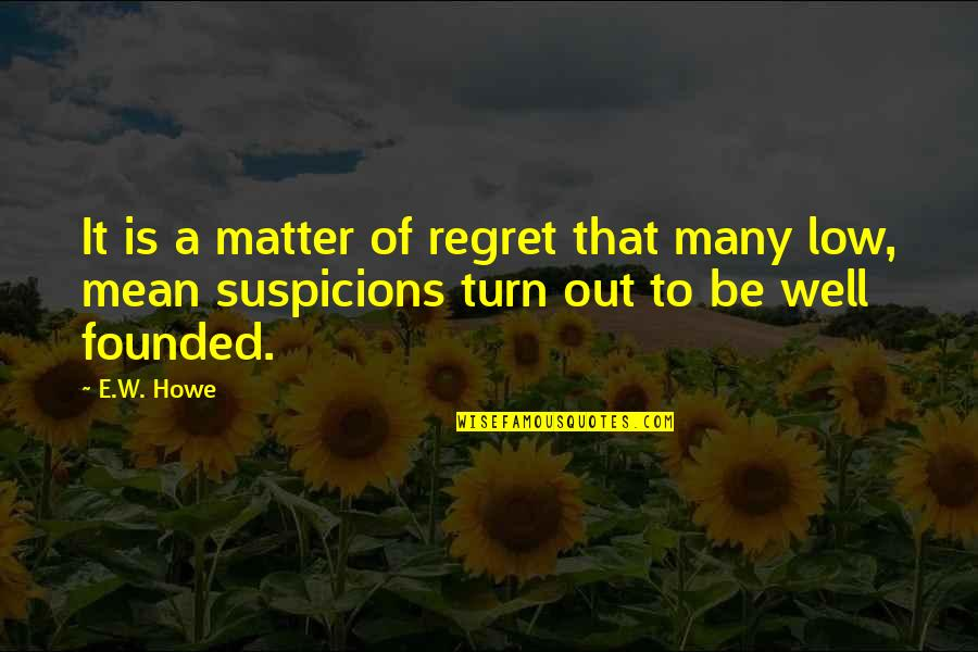 Quotes Livingston Seagull Quotes By E.W. Howe: It is a matter of regret that many