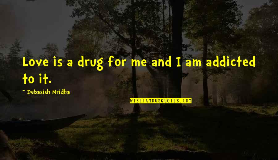 Quotes Lucifer Supernatural Quotes By Debasish Mridha: Love is a drug for me and I