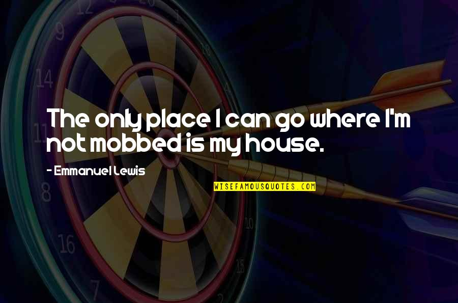 Quotes Mandarin Chinese Quotes By Emmanuel Lewis: The only place I can go where I'm