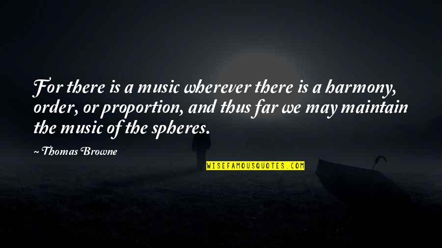 Quotes Masalah Hidup Quotes By Thomas Browne: For there is a music wherever there is