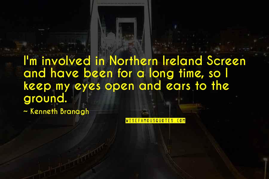 Quotes Mayor Of Casterbridge Quotes By Kenneth Branagh: I'm involved in Northern Ireland Screen and have