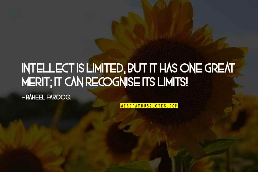 Quotes Mayor Of Casterbridge Quotes By Raheel Farooq: Intellect is limited, but it has one great