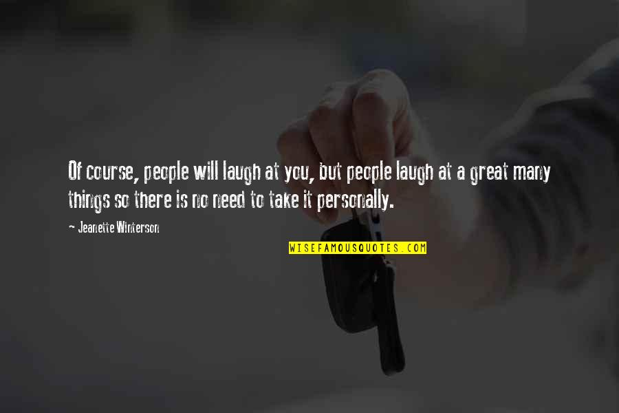 Quotes Mencintai Dalam Diam Quotes By Jeanette Winterson: Of course, people will laugh at you, but