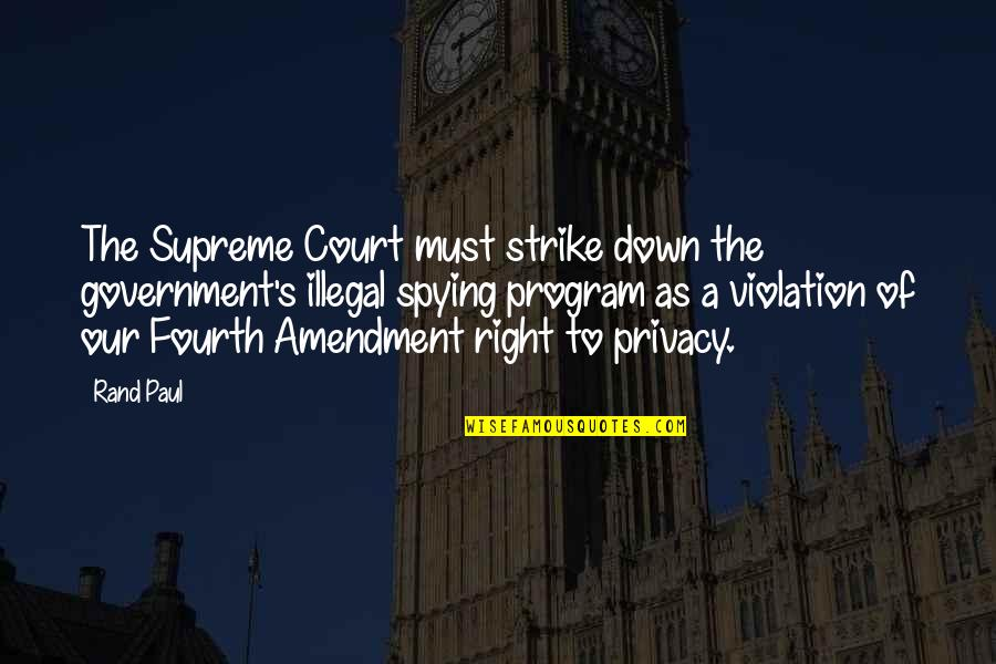 Quotes Mencintai Dalam Diam Quotes By Rand Paul: The Supreme Court must strike down the government's