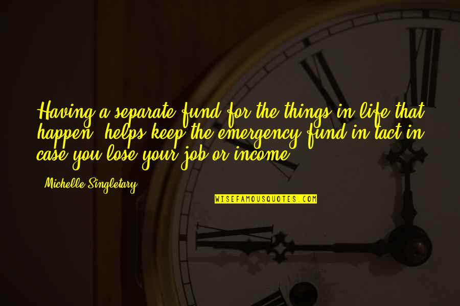 Quotes Negeri Para Bedebah Quotes By Michelle Singletary: Having a separate fund for the things in
