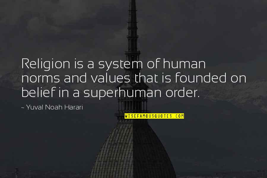 Quotes Negeri Para Bedebah Quotes By Yuval Noah Harari: Religion is a system of human norms and