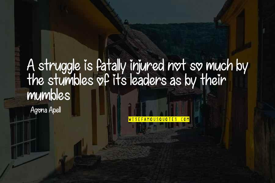 Quotes Plus Out Of Business Quotes By Agona Apell: A struggle is fatally injured not so much