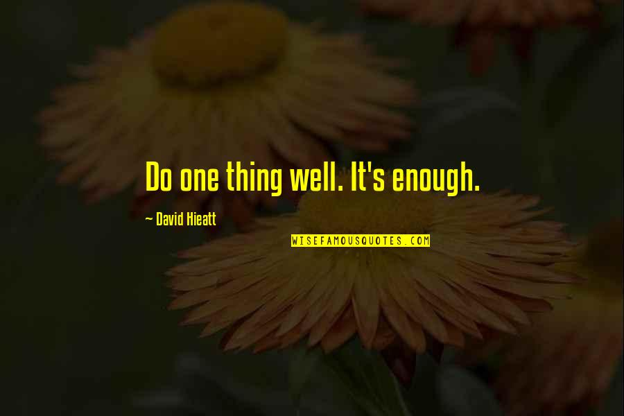 Quotes Plus Out Of Business Quotes By David Hieatt: Do one thing well. It's enough.