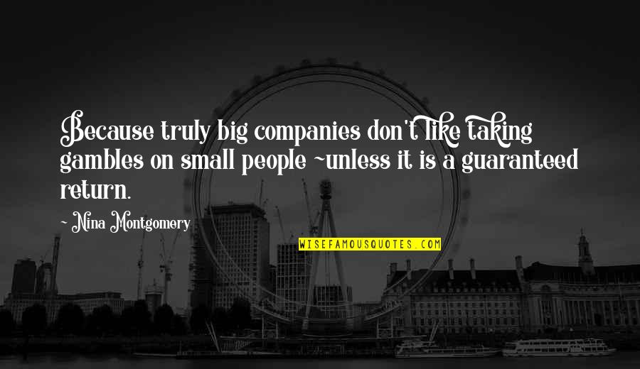 Quotes Plus Out Of Business Quotes By Nina Montgomery: Because truly big companies don't like taking gambles