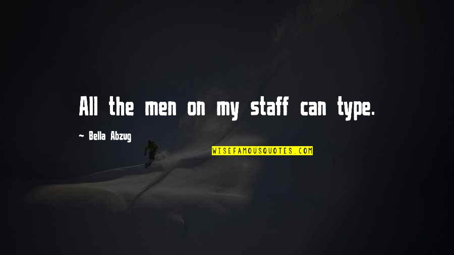 Quotes Pronounce Quotes By Bella Abzug: All the men on my staff can type.