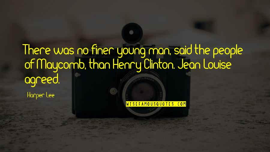 Quotes Pronounce Quotes By Harper Lee: There was no finer young man, said the
