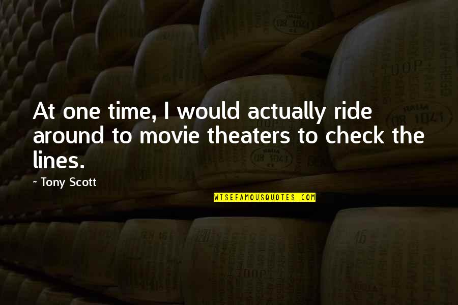 Quotes Publicidad Quotes By Tony Scott: At one time, I would actually ride around
