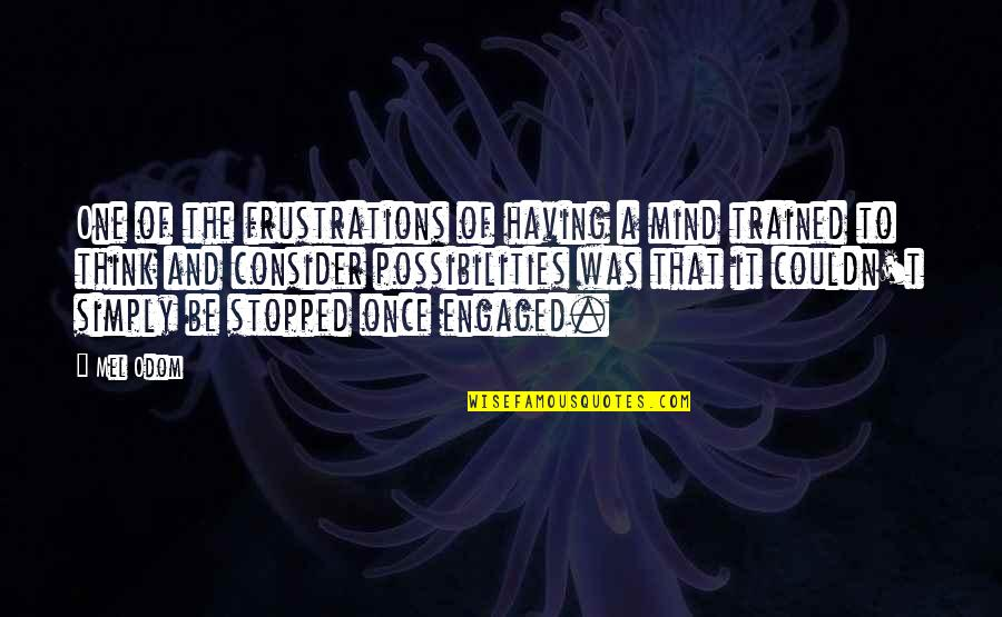 Quotes Refuse To Sink Quotes By Mel Odom: One of the frustrations of having a mind