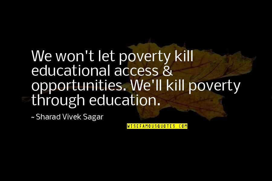 Quotes Refuse To Sink Quotes By Sharad Vivek Sagar: We won't let poverty kill educational access &